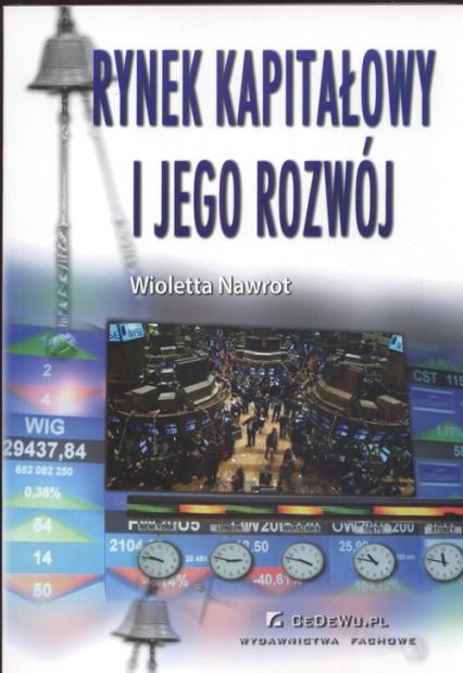 Rynek kapitałowy i jego rozwój - Wioletta Nawrot   okładka