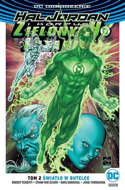 Hal Jordan i Korous Zielonych Latarni Tom 2 Światło w butelce - Robert Venditti | okładka