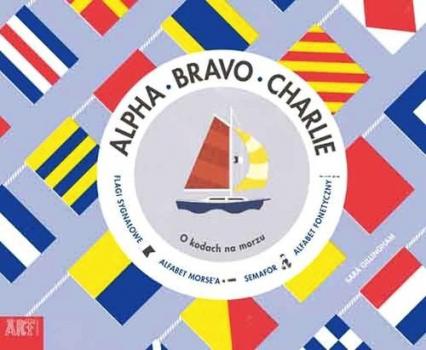 Alpha Bravo Charlie O kodach na morzu - Sara Gillingham   okładka