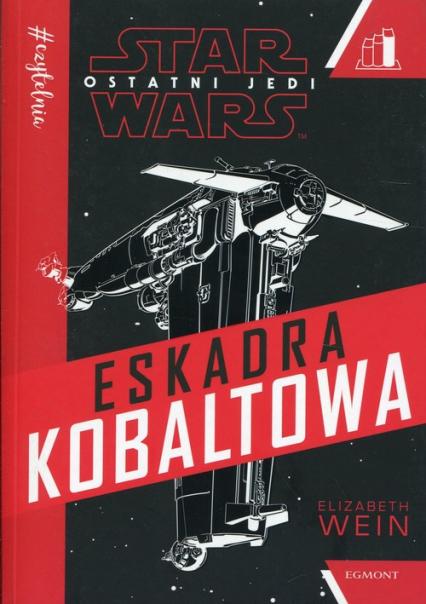 Star Wars Ostatni Jedi Eskadra Kobaltowa Seria czerwona - Elizabeth Wein | okładka