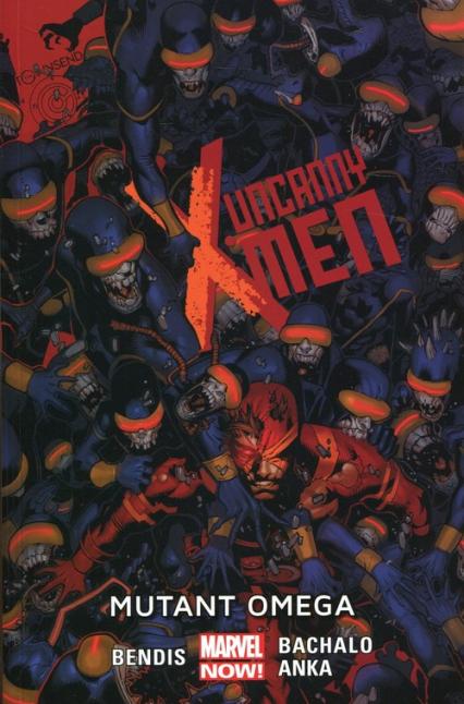 Uncanny X-Men Tom 5 Mutant omega - Bendis Brian Michael   okładka