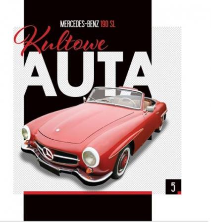 Kultowe Aauta 5 Mercedes Benz 190 SL - zbiorowe opracowanie   okładka