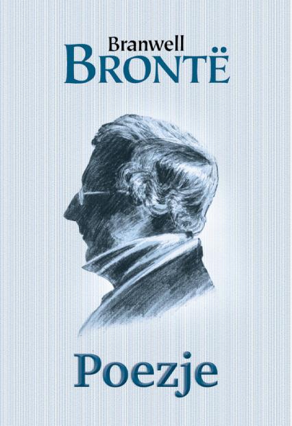 Poezje - Branwell Bronte | okładka