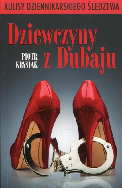 Dziewczyny z Dubaju - Piotr Krysiak | okładka
