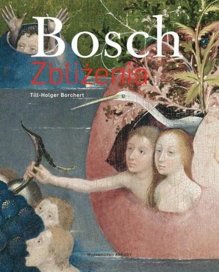 Bosch Zbliżenia - Till-Holger Borchert | okładka