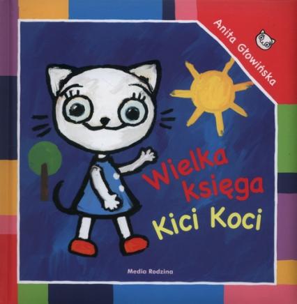 Wielka księga Kici Koci - Anita Głowińska   okładka