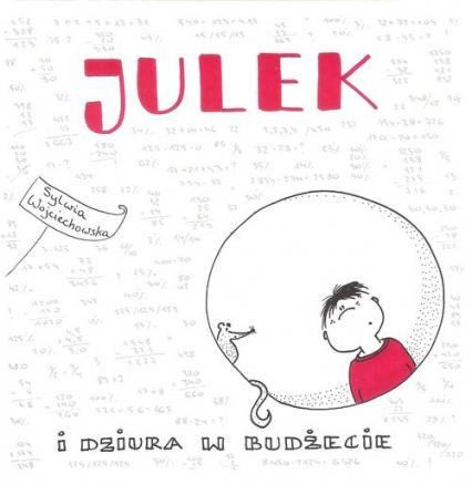 Julek i dziura w budżecie - Sylwia Wojciechowska | okładka