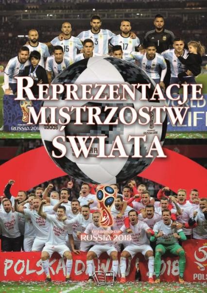 Reprezentacje Mistrzostw Świata - Zbiorowa Praca | okładka