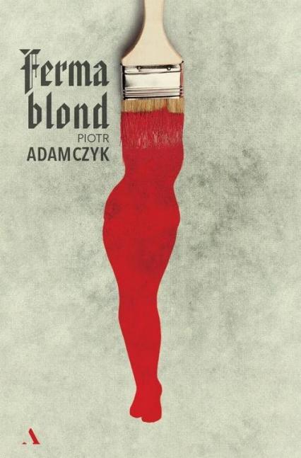 Ferma blond - Piotr Adamczyk | okładka