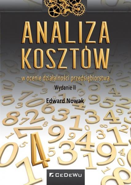 Analiza kosztów w ocenie działalności przedsiębiorstwa - Edward Nowak | okładka
