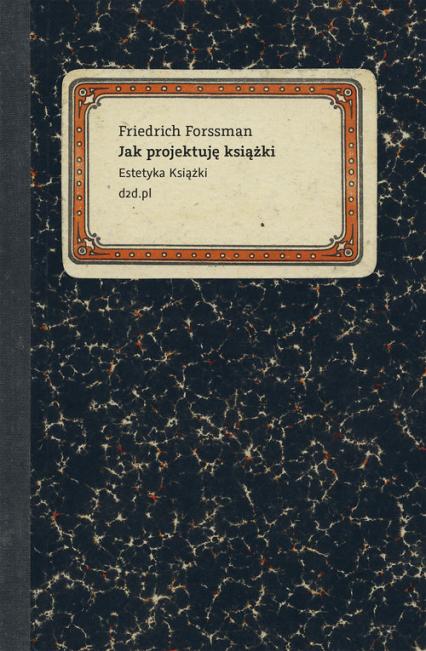 Jak projektuję książki Estetyka książki - Friedrich Forssman | okładka