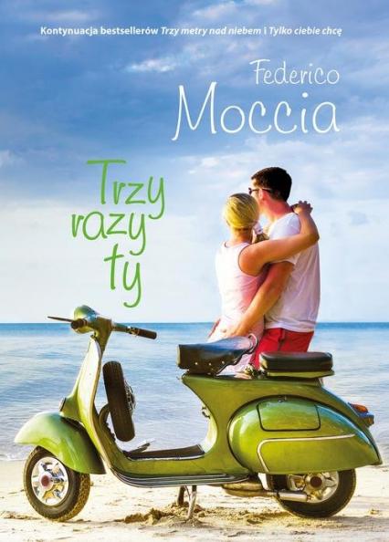 Trzy razy ty - Federico Moccia | okładka