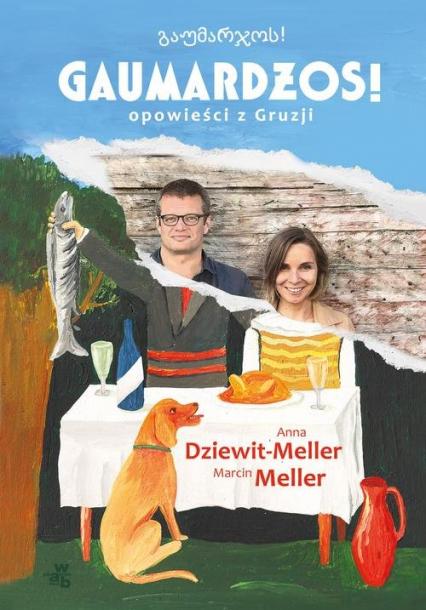 Gaumardżos - Dziewit-Meller Anna, Meller Marcin | okładka