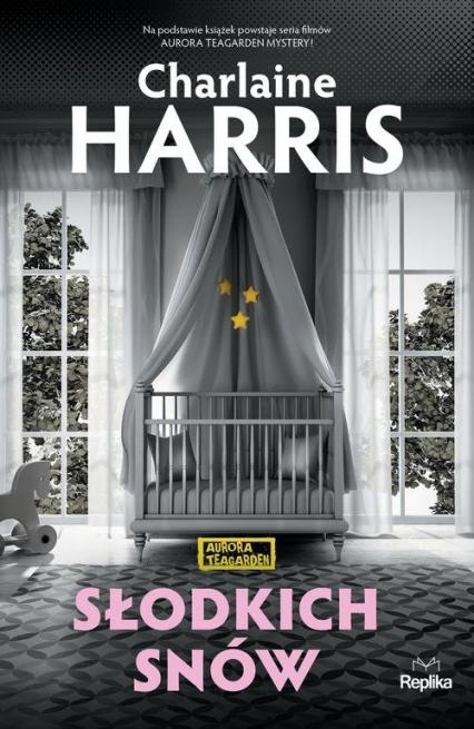 Słodkich snów Aurora Teagarden - Charlaine Harris | okładka