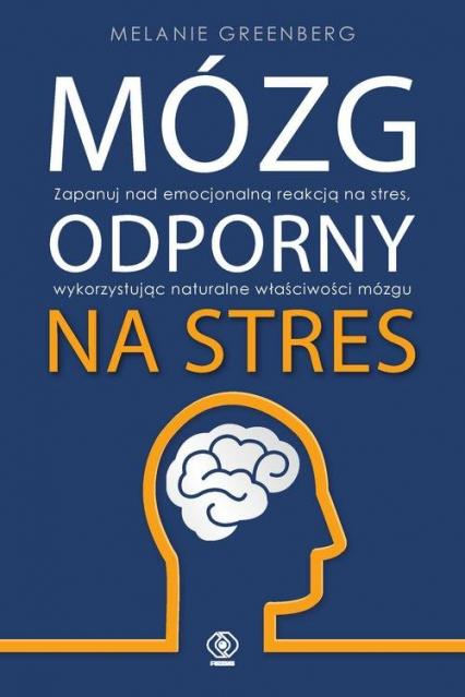 Mózg odporny na stres - Melanie Greenberg   okładka