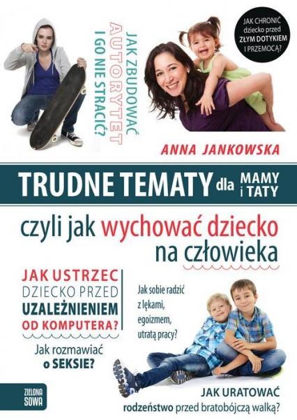 Trudne tematy dla mamy i taty - Anna Jankowska | okładka