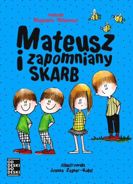 Mateusz i zapomniany skarb - Magdalena Witkiewicz | okładka