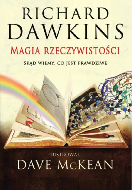 Magia rzeczywistości Skąd wiemy, co jest prawdziwe? - Dawkins Richard, McKean Dave | okładka
