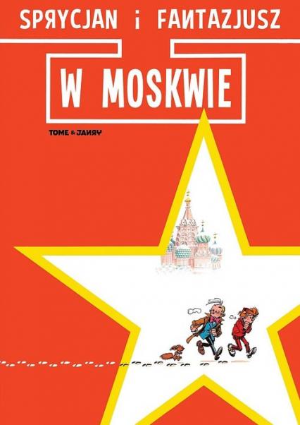 Sprycjan i Fantazjusz w Moskwie - Janry Tome, | okładka