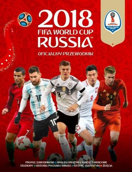 FIFA Oficjalny Przewodnik World Cup Russia 2018 -  | okładka