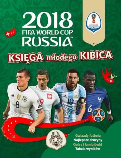 Księga Młodego Kibica 2018 FIFA World Cup Russia -  | okładka