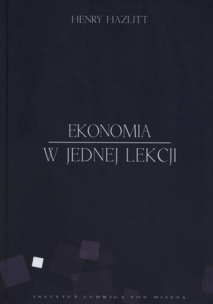 Ekonomia w jednej lekcji - Henry Hazlitt | okładka