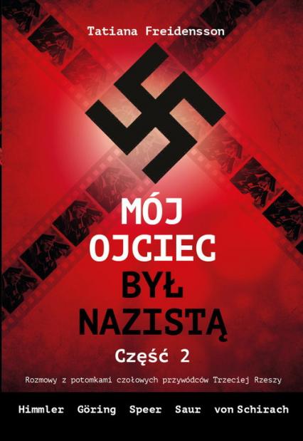 Mój ojciec był nazistą - Część 2 - Tatiana Freidensson | okładka