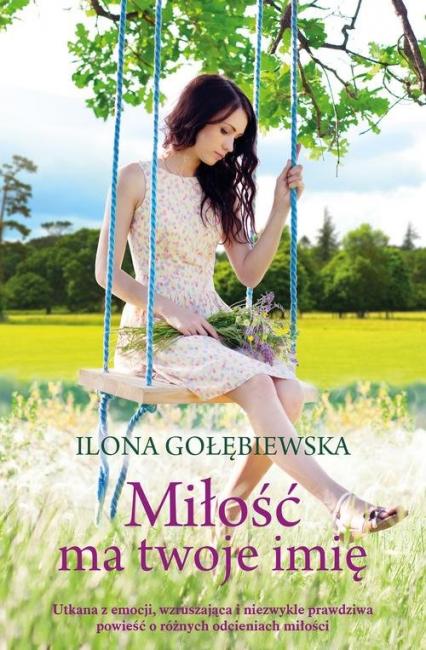 Miłość ma twoje imię - Ilona Gołębiewska | okładka