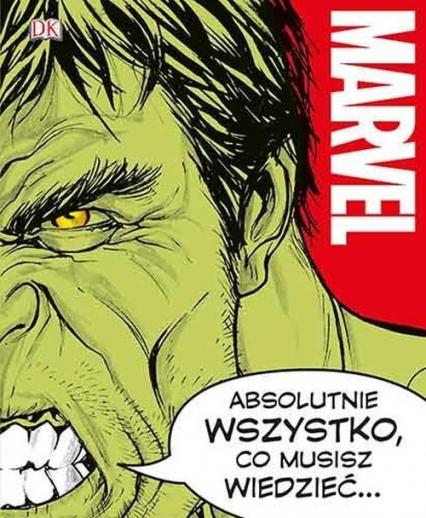 Marvel Absolutnie wszystko co musisz wiedzieć - Bray Adam, Cink Lorraine, Sazaklis John | okładka
