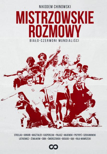 Mistrzowskie rozmowy Biało-czerwoni mundialiści - Nikodem Chinowski | okładka