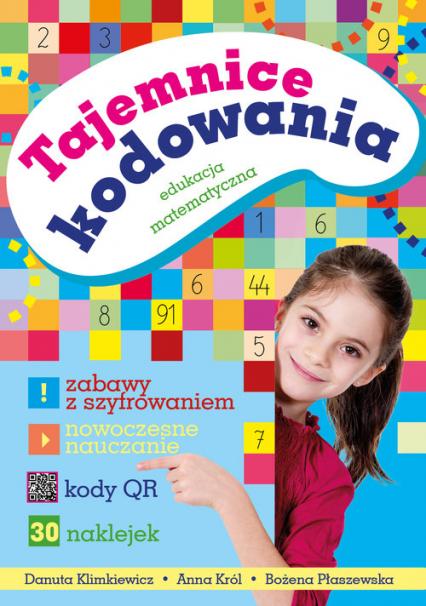Tajemnice kodowania Edukacja matematyczna - Klimkiewicz Danuta, Król Anna, Płaszewska Bożena | okładka