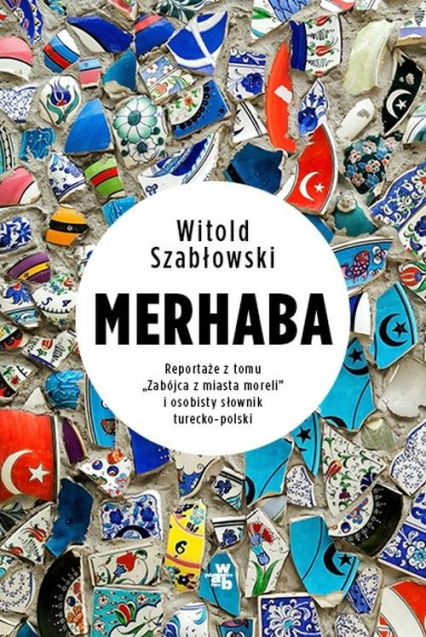 Merhaba Reportaże z tomu - Witold Szabłowski | okładka