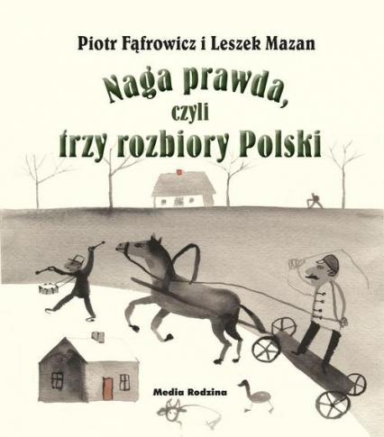 Naga Prawda Czyli Trzy Rozbiory Polski