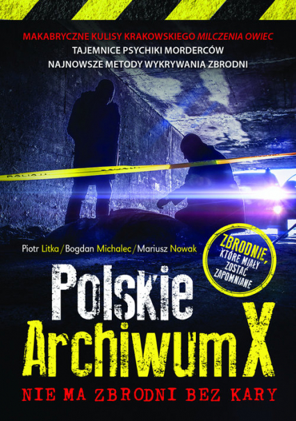 Polskie Archiwum X Nie ma zbrodni bez kary - Litka Piotr, Michalec Bogdan, Nowak Mariusz | okładka