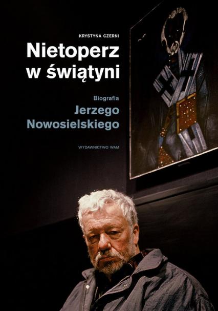 Nietoperz w świątyni Biografia Jerzego Nowosielskiego - Krystyna Czerni | okładka