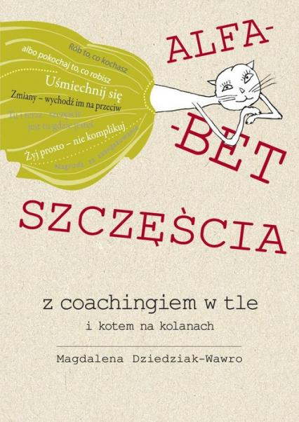 Alfabet szczęścia z coachingiem w tle i kotem na kolanach - Magdalena Dziedziak-Wawro   okładka