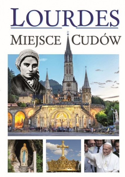 Lourdes - Miejsca Cudów - Joanna Werner | okładka