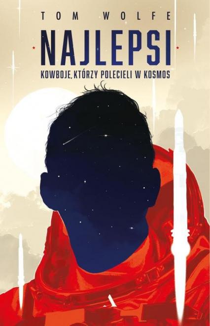 Najlepsi Kowboje którzy polecieli w kosmos - Tom Wolfe | okładka