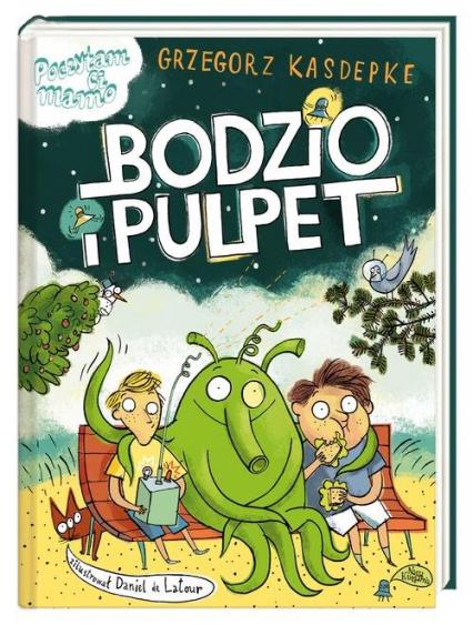 Bodzio i Pulpet - Grzegorz Kasdepke | okładka