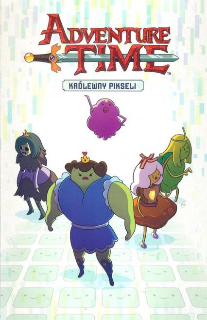 Adventure time. Królewny pikseli - zbiorowa Praca | okładka