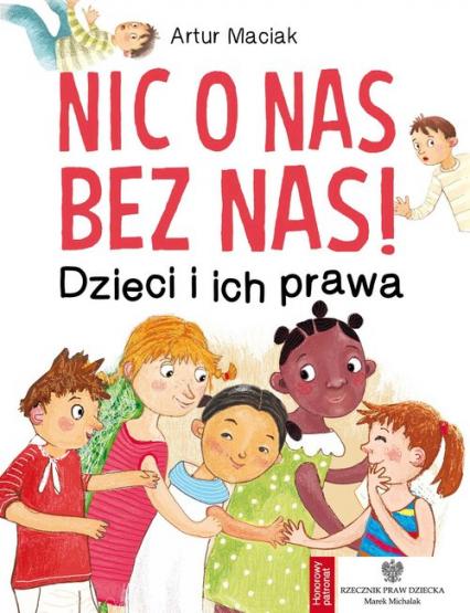 Nic o nas bez nas!  Dzieci i ich prawa - Artur Maciak | okładka