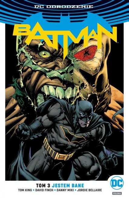 Batman - Jestem Bane Tom 3 - King Tom, Finch David, Miki Danny, Bellaire Jordie | okładka
