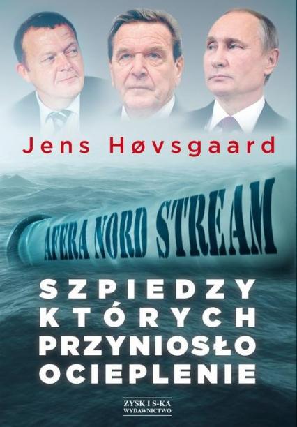 Szpiedzy których przyniosło ocieplenie Afera Nord Stream - Jens Hovsgaard | okładka