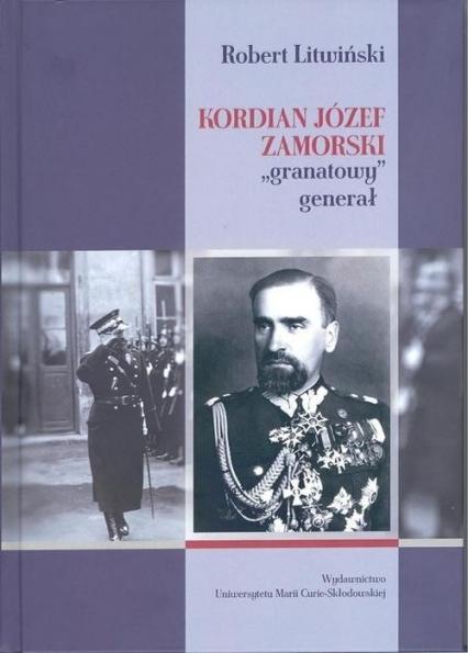 Kordian Józef Zamorski granatowy generał - Robert Litwiński | okładka