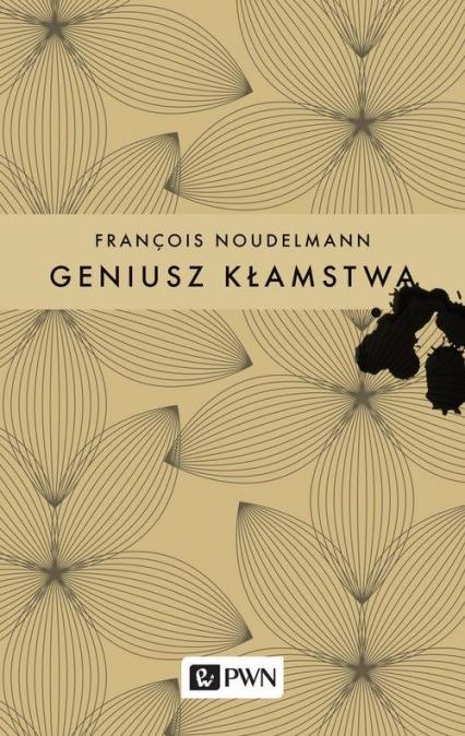 Geniusz kłamstwa - François Noudelmann | okładka