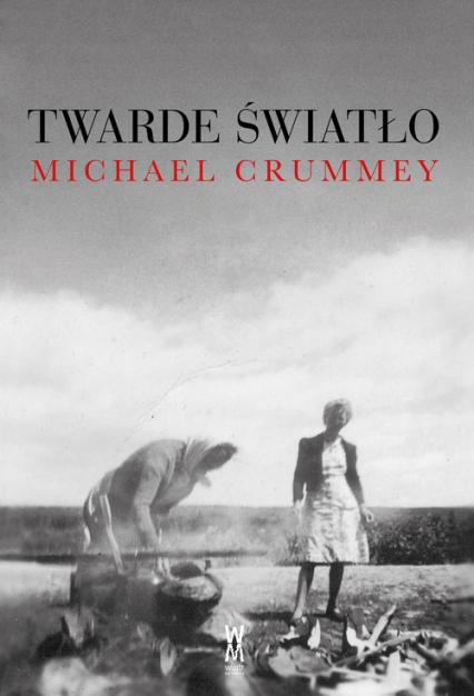 Twarde światło - Michael Crummey   okładka