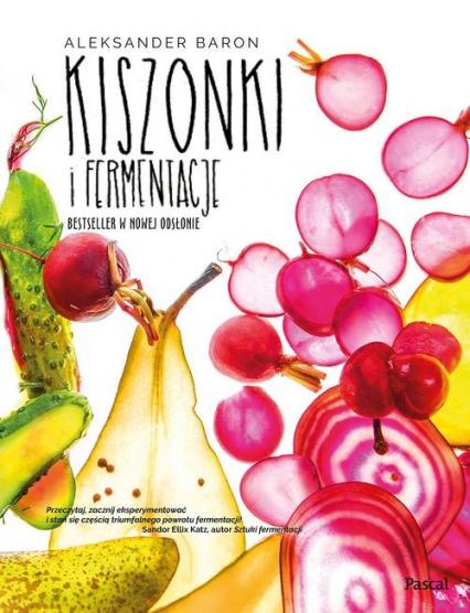 Kiszonki i fermentacje Bestseller w nowej odsłonie - Aleksander Baron   okładka