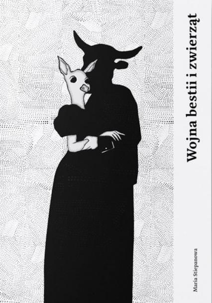 Wojna bestii i zwierząt - Maria Stiepanowa   okładka