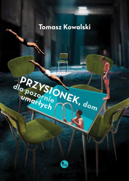 Przysionek dom dla pozornie umarłych - Tomasz Kowalski | okładka