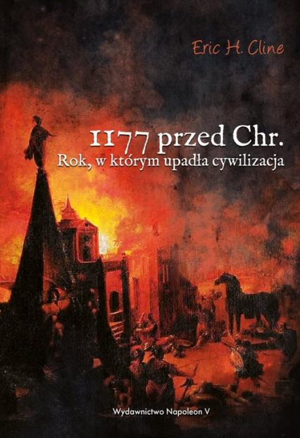 1177 przed Chr. Rok, w którym upadła cywilizacja - Cline Eric H. | okładka